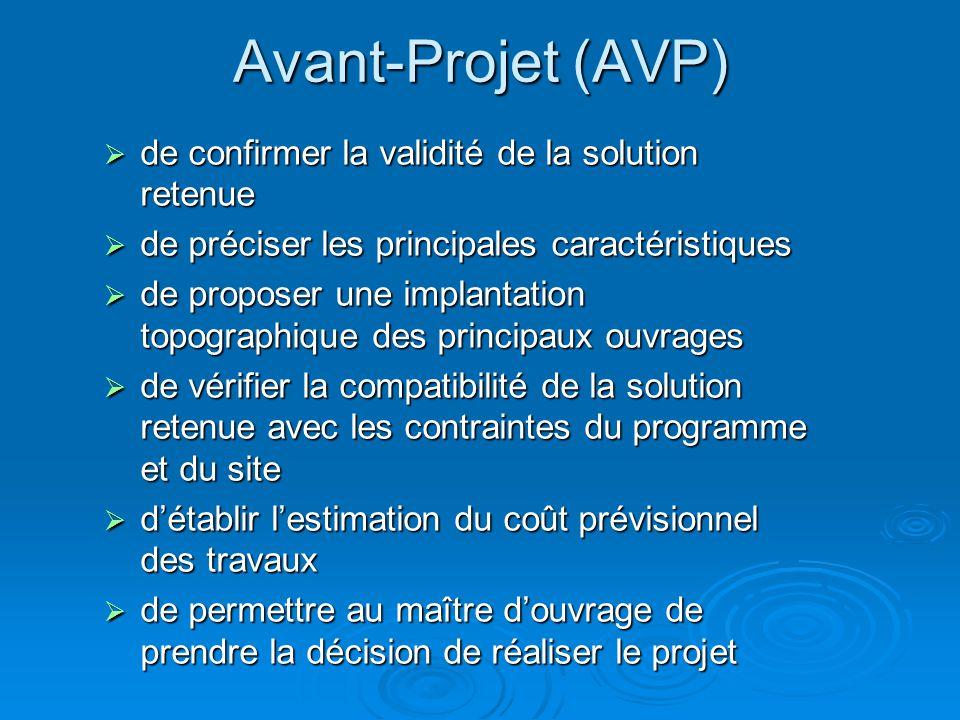 Avant-Projet (AVP) de confirmer la validité de la solution retenue