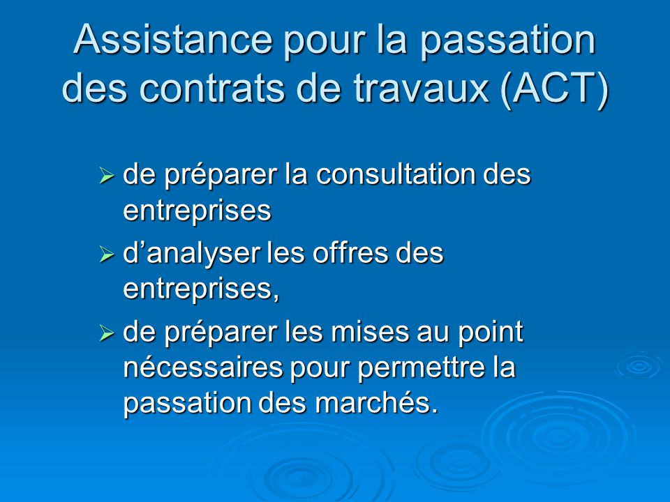 Assistance pour la passation des contrats de travaux (ACT)