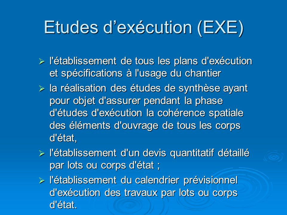 Etudes d'exécution (EXE)