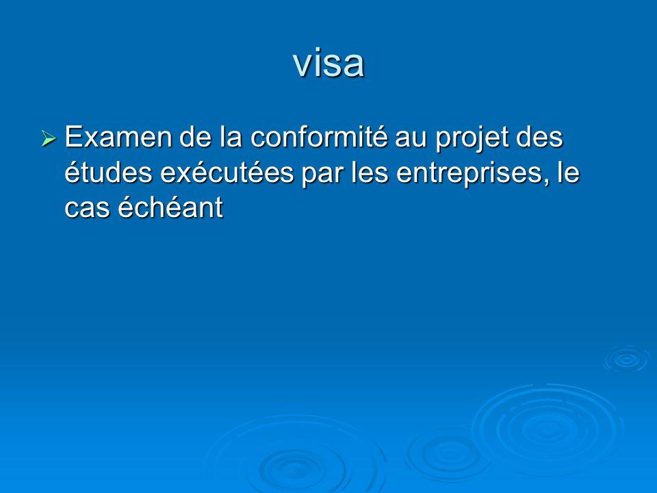 visa Examen de la conformité au projet des études exécutées par les entreprises, le cas échéant