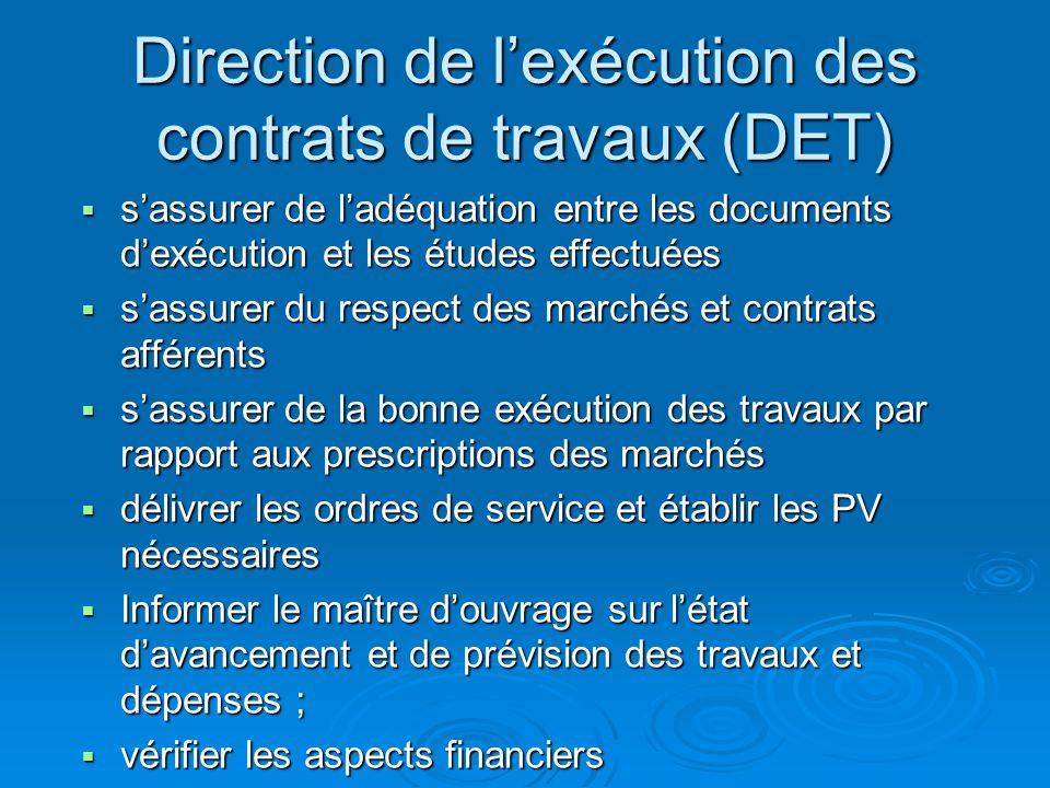 Direction de l'exécution des contrats de travaux (DET)