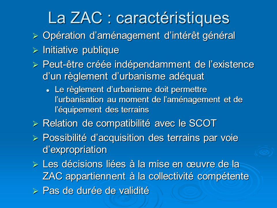 La ZAC : caractéristiques