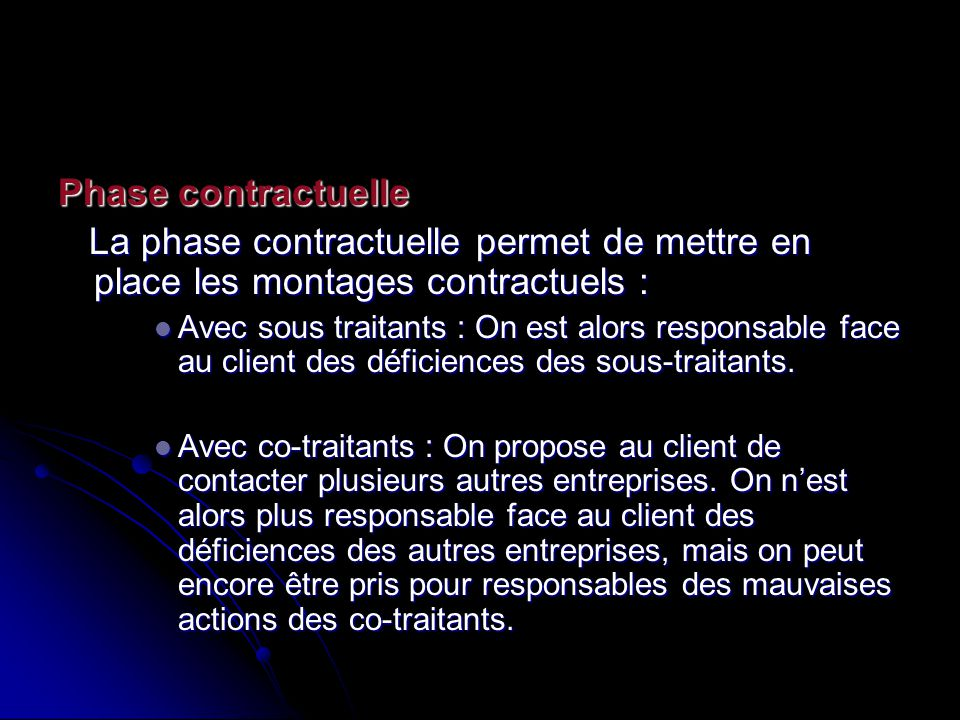 Phase contractuelle La phase contractuelle permet de mettre en place les montages contractuels :