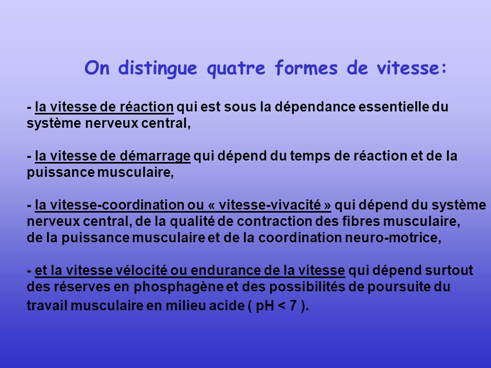 On distingue quatre formes de vitesse: