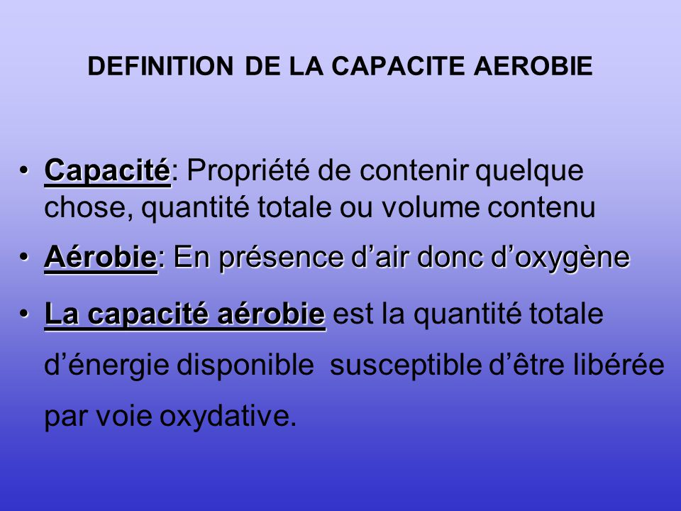 DEFINITION DE LA CAPACITE AEROBIE