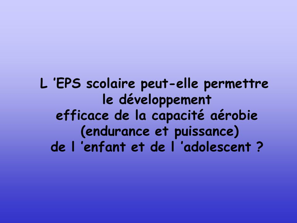 L 'EPS scolaire peut-elle permettre le développement