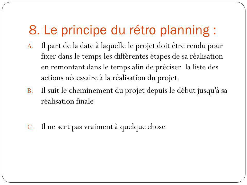 8. Le principe du rétro planning :