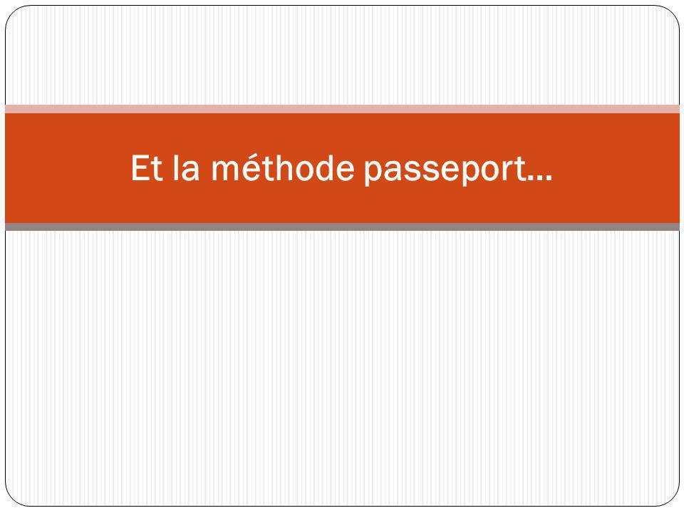 Et la méthode passeport…