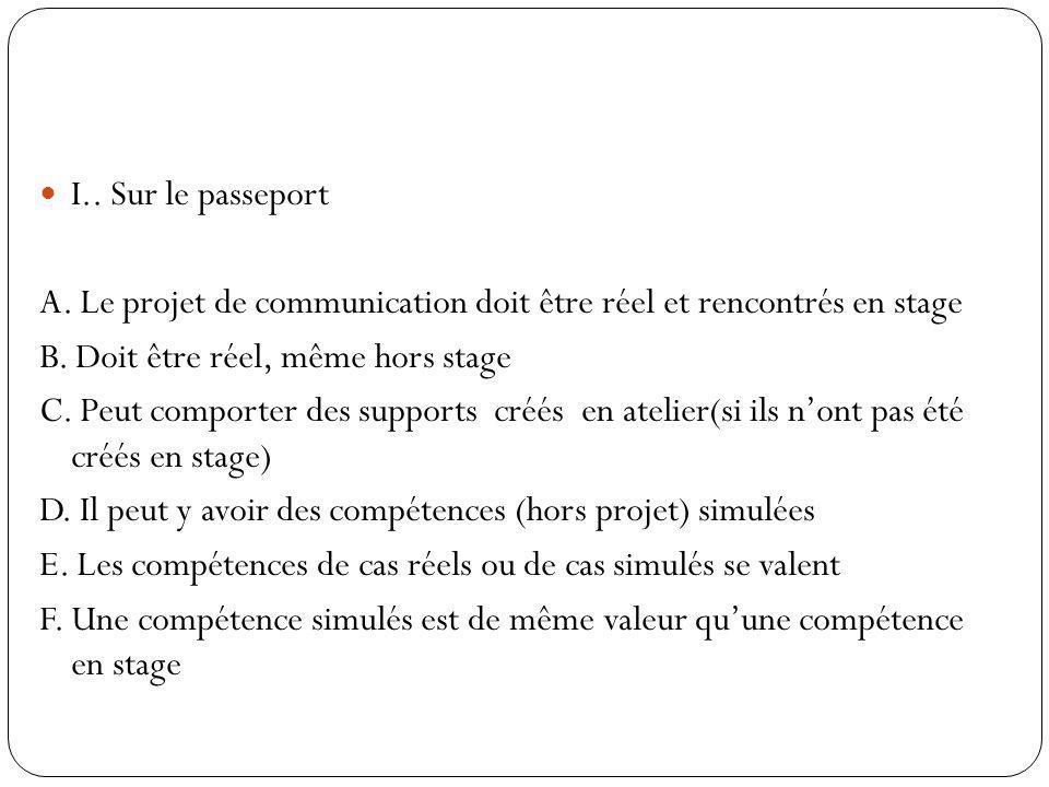I.. Sur le passeport A. Le projet de communication doit être réel et rencontrés en stage. B. Doit être réel, même hors stage.