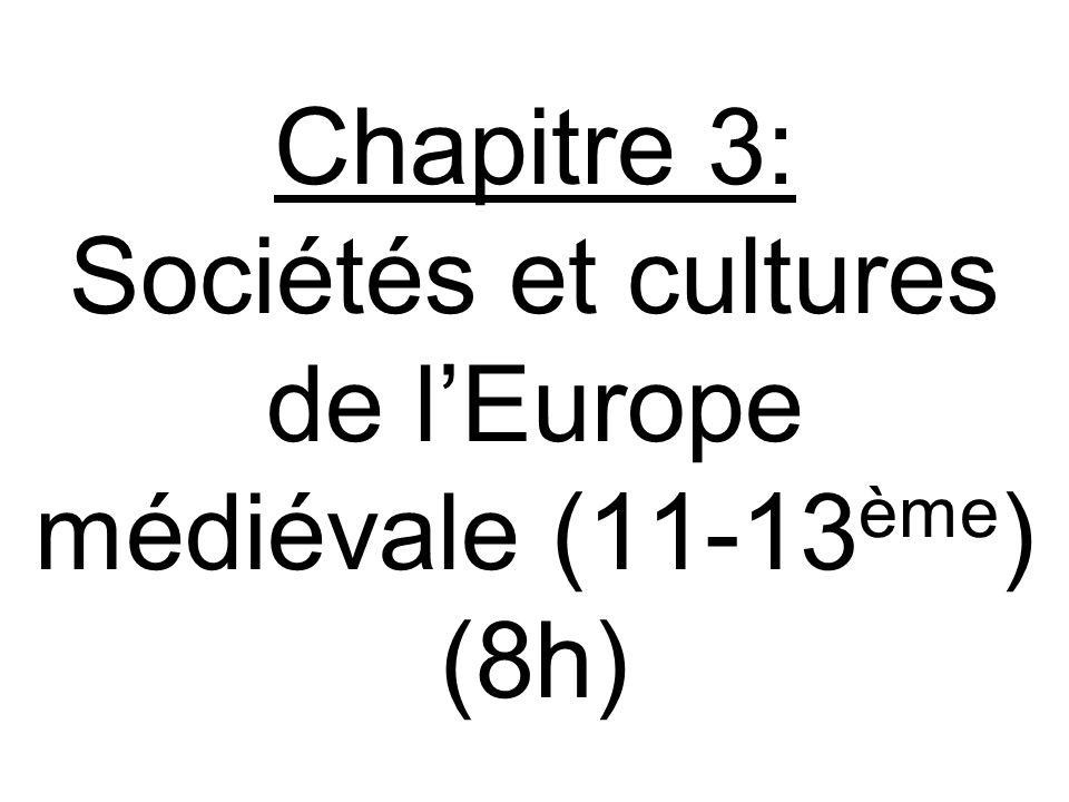 Chapitre 3: Sociétés et cultures de l'Europe médiévale (11-13ème) (8h)