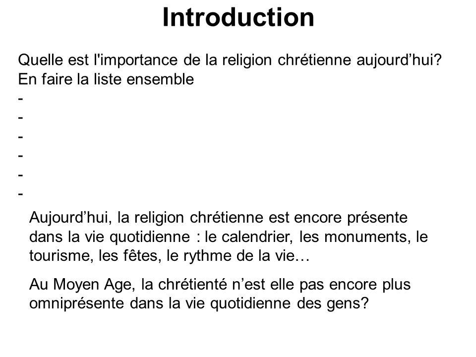 Introduction Quelle est l importance de la religion chrétienne aujourd'hui En faire la liste ensemble.