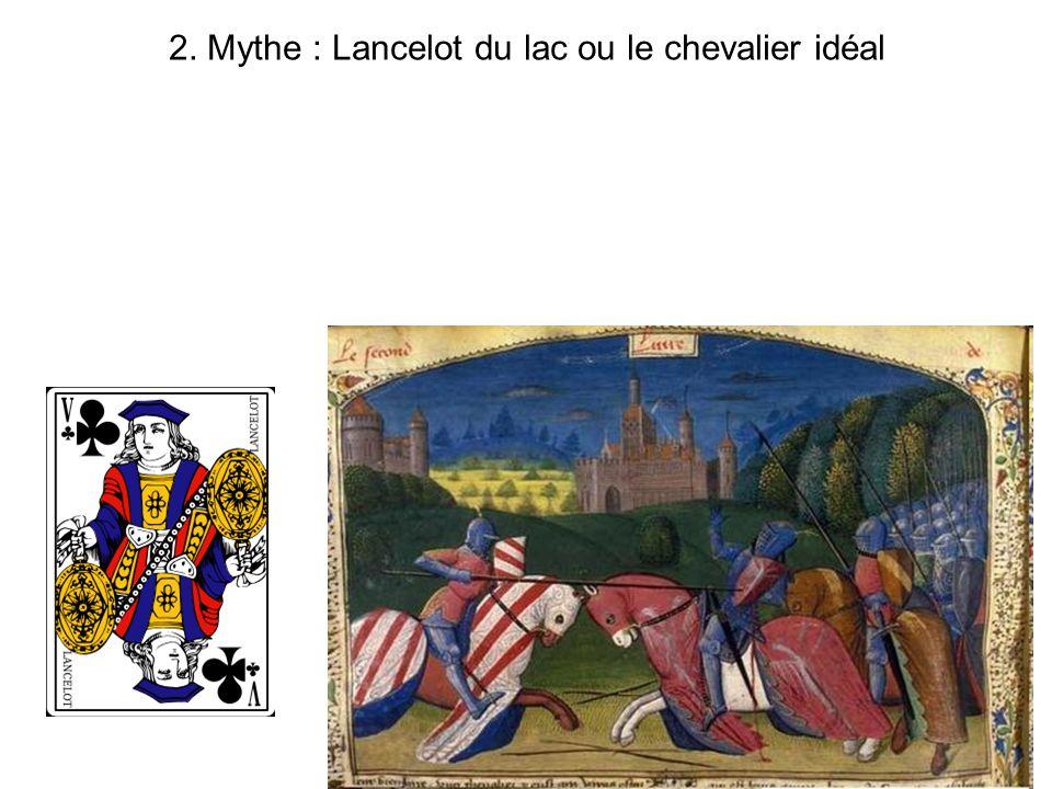 2. Mythe : Lancelot du lac ou le chevalier idéal