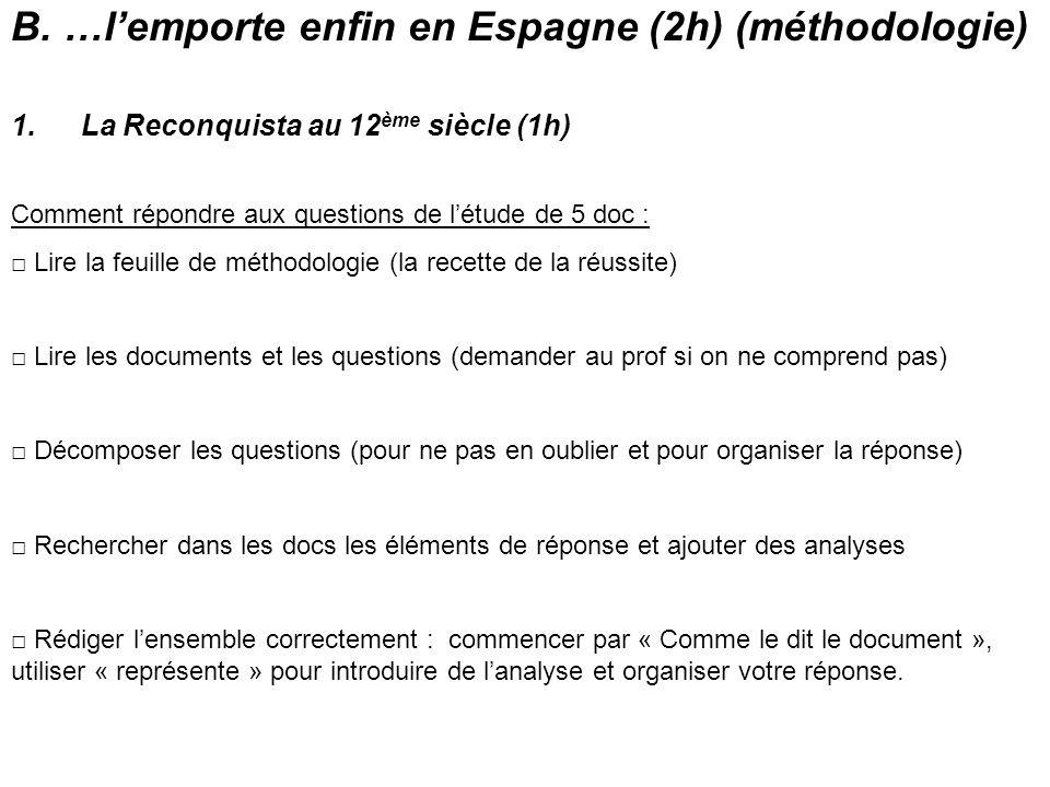 B. …l'emporte enfin en Espagne (2h) (méthodologie)