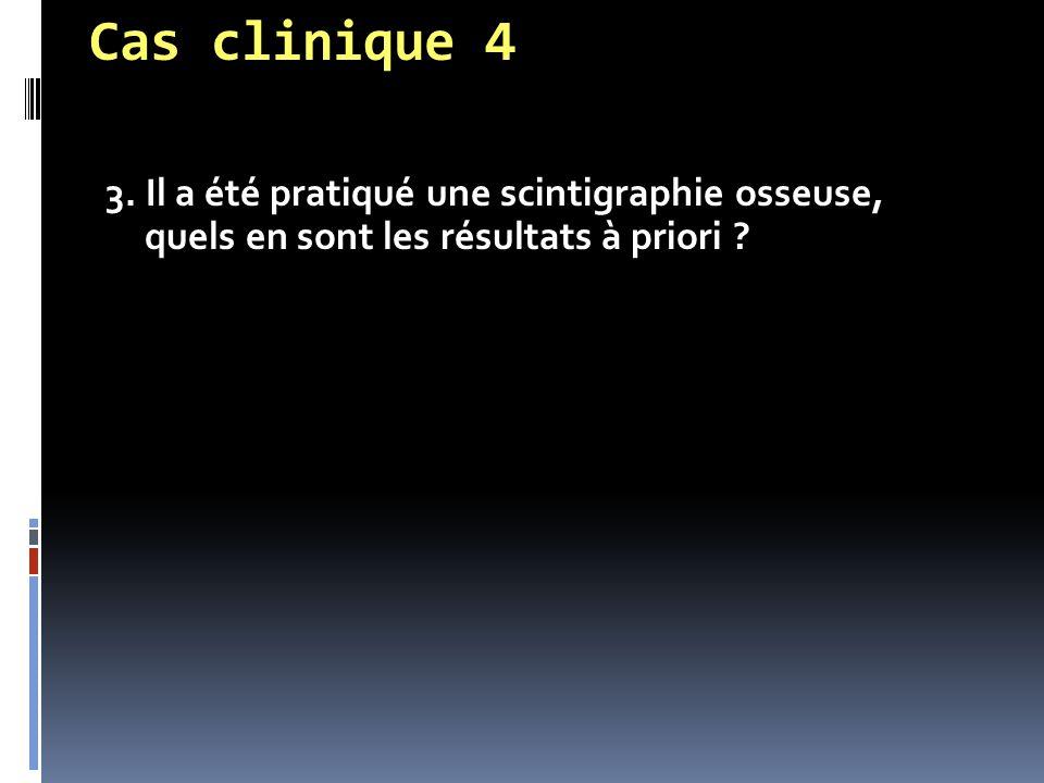 Cas clinique 4 3.