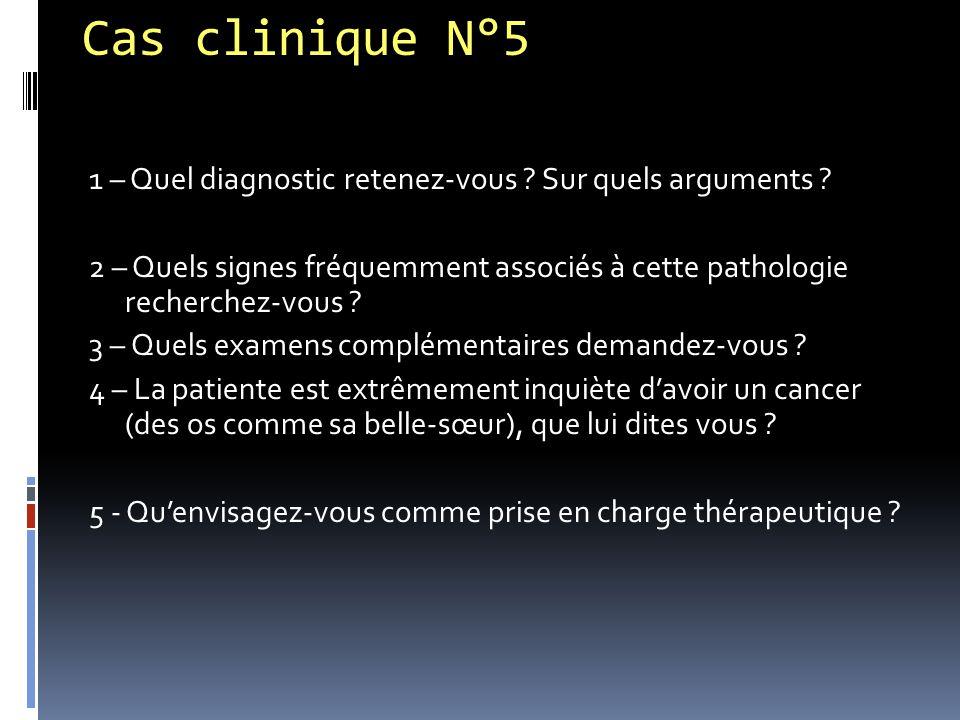 Cas clinique N°5 1 – Quel diagnostic retenez-vous Sur quels arguments