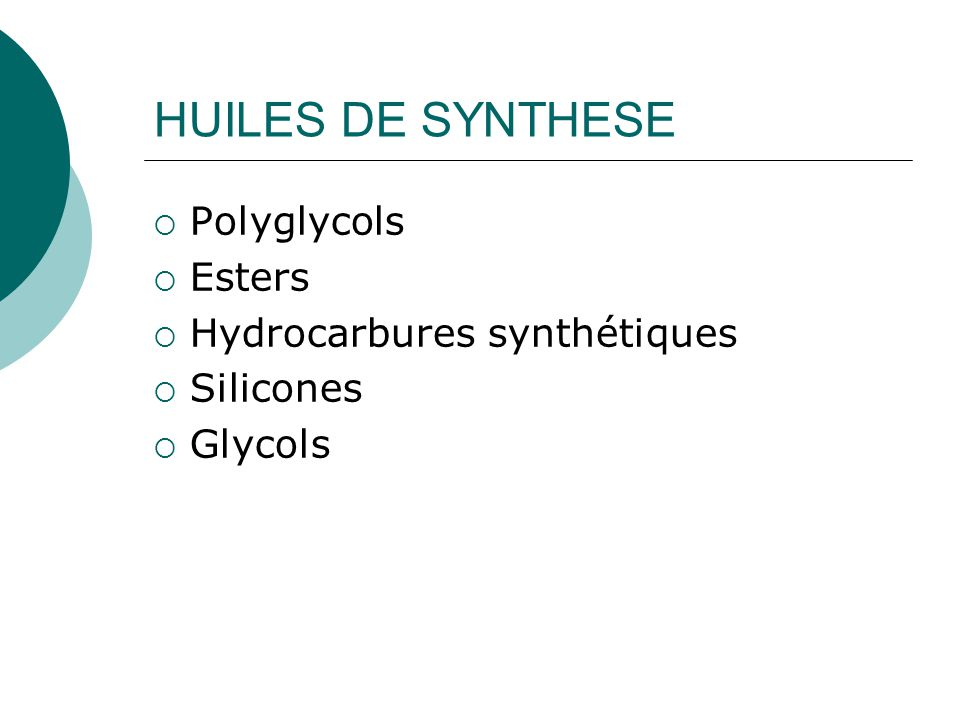 HUILES DE SYNTHESE Polyglycols Esters Hydrocarbures synthétiques