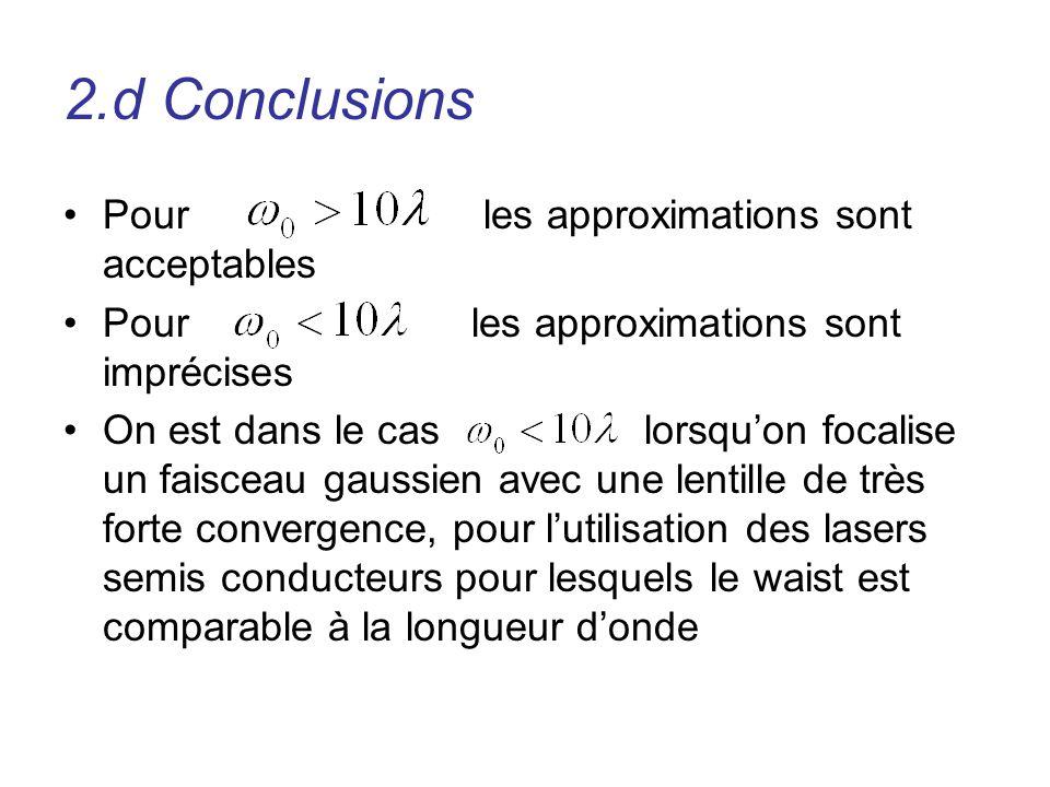 2.d Conclusions Pour les approximations sont acceptables