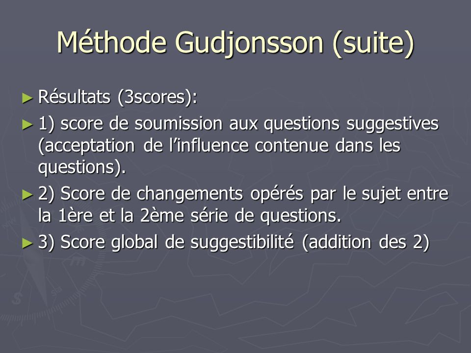 Méthode Gudjonsson (suite)