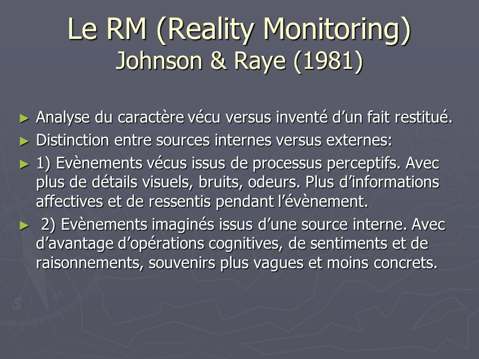 Le RM (Reality Monitoring) Johnson & Raye (1981)