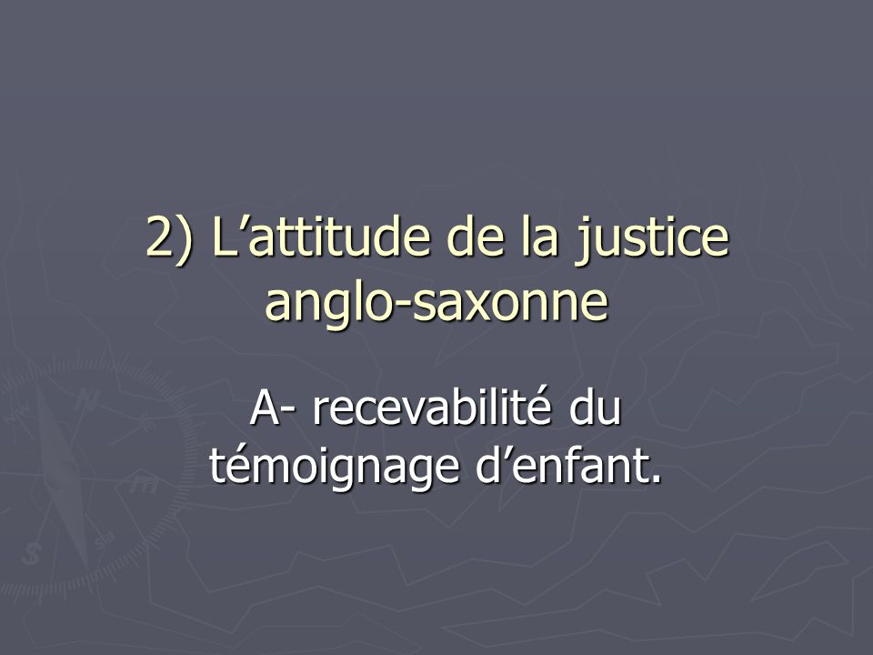 2) L'attitude de la justice anglo-saxonne