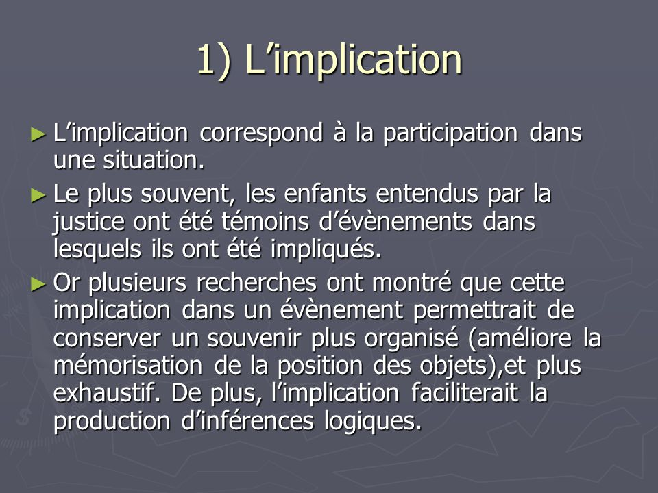 1) L'implication L'implication correspond à la participation dans une situation.