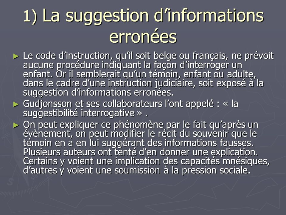 1) La suggestion d'informations erronées