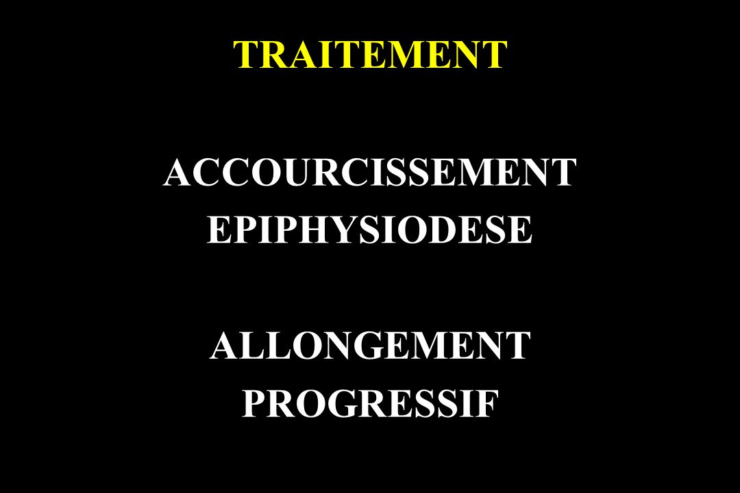ACCOURCISSEMENT EPIPHYSIODESE ALLONGEMENT PROGRESSIF
