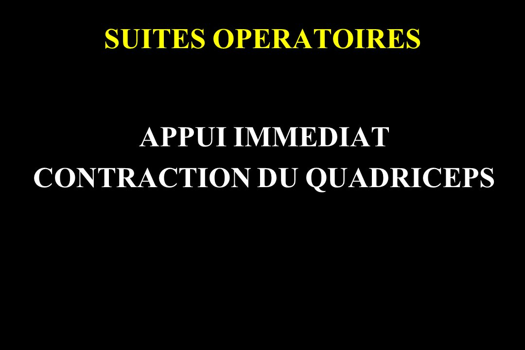 APPUI IMMEDIAT CONTRACTION DU QUADRICEPS
