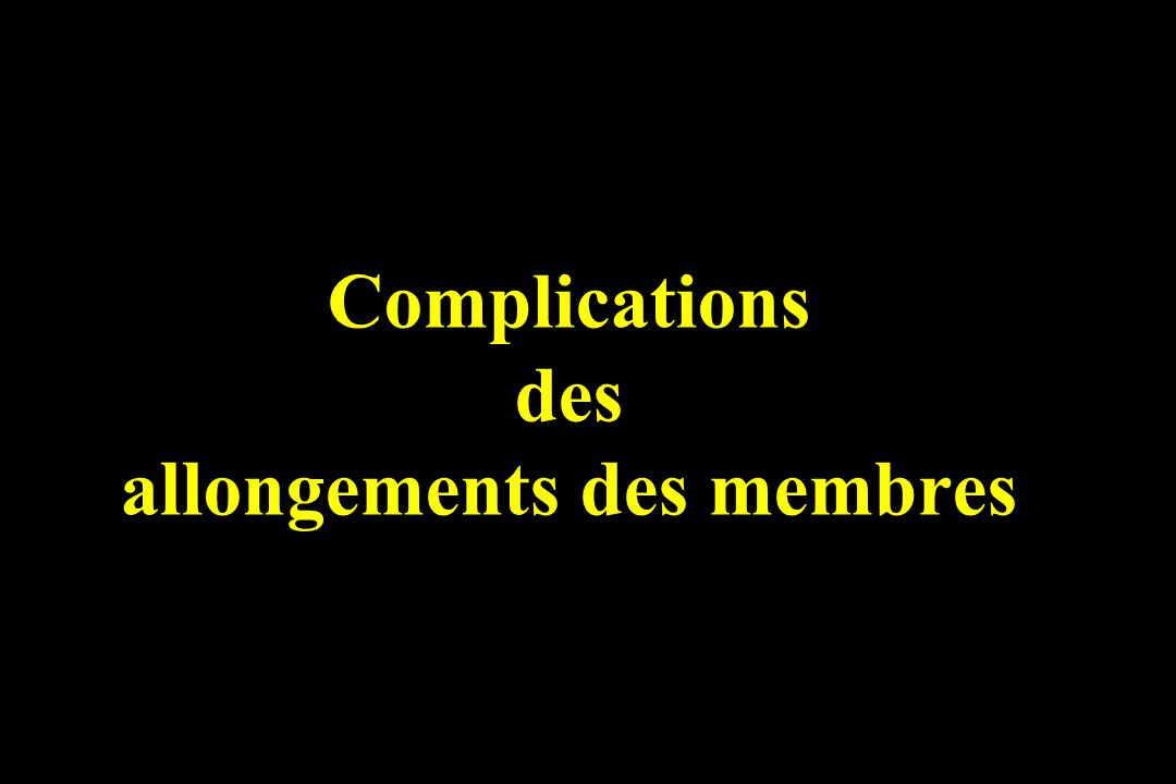 Complications des allongements des membres