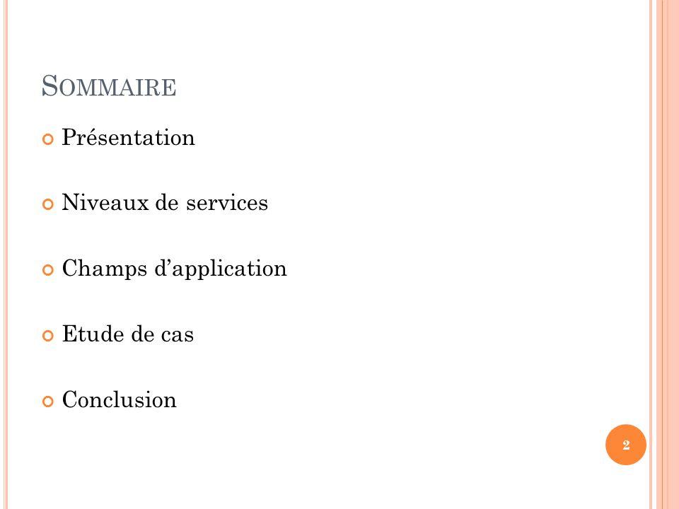 Sommaire Présentation Niveaux de services Champs d'application
