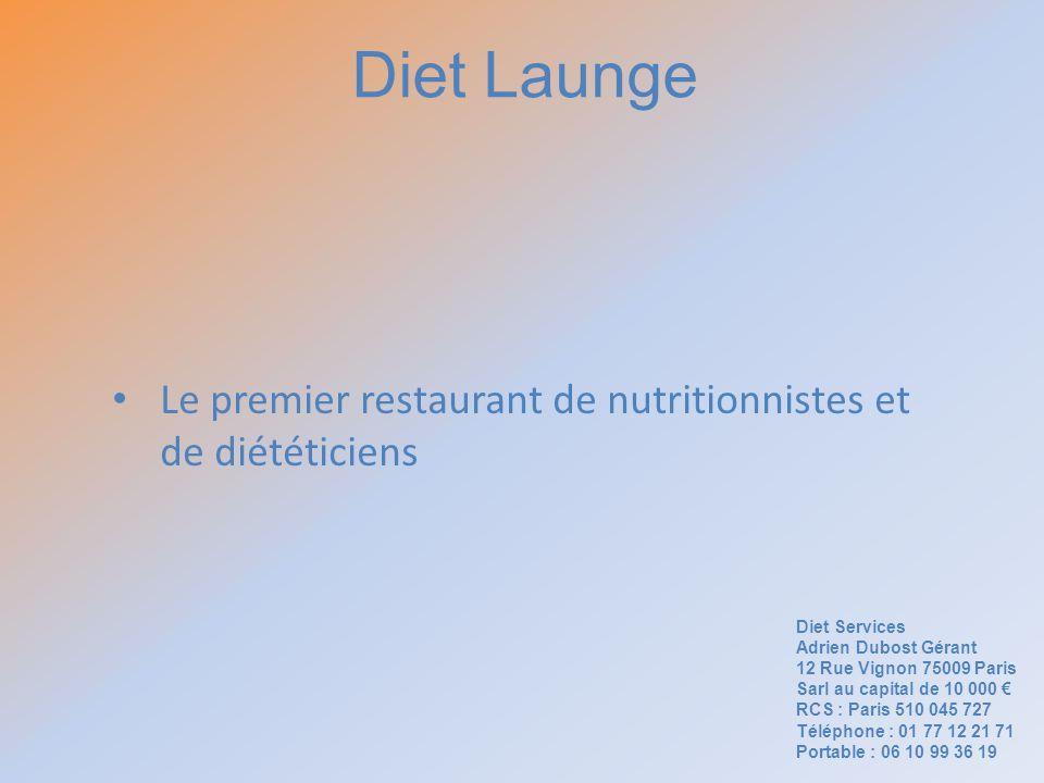 Diet Launge Le premier restaurant de nutritionnistes et de diététiciens. Diet Services. Adrien Dubost Gérant.
