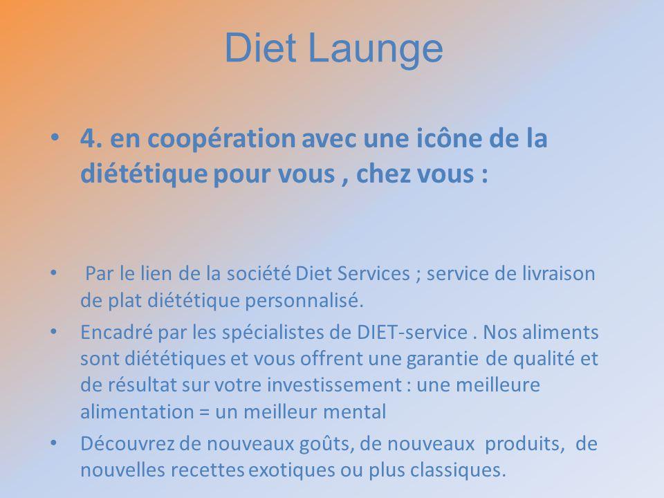 Diet Launge 4. en coopération avec une icône de la diététique pour vous , chez vous :