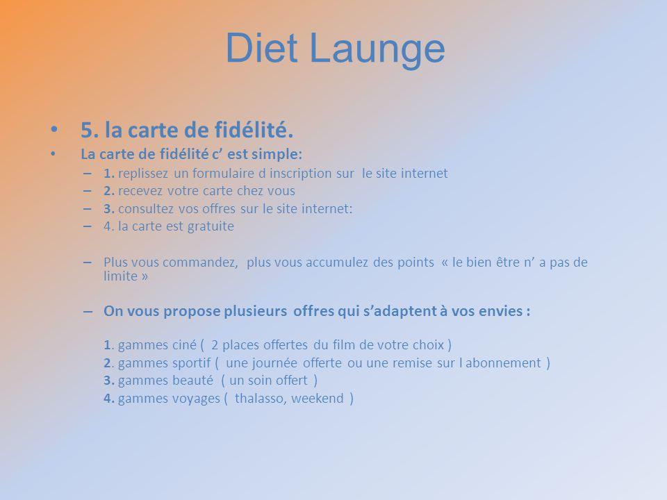 Diet Launge 5. la carte de fidélité.