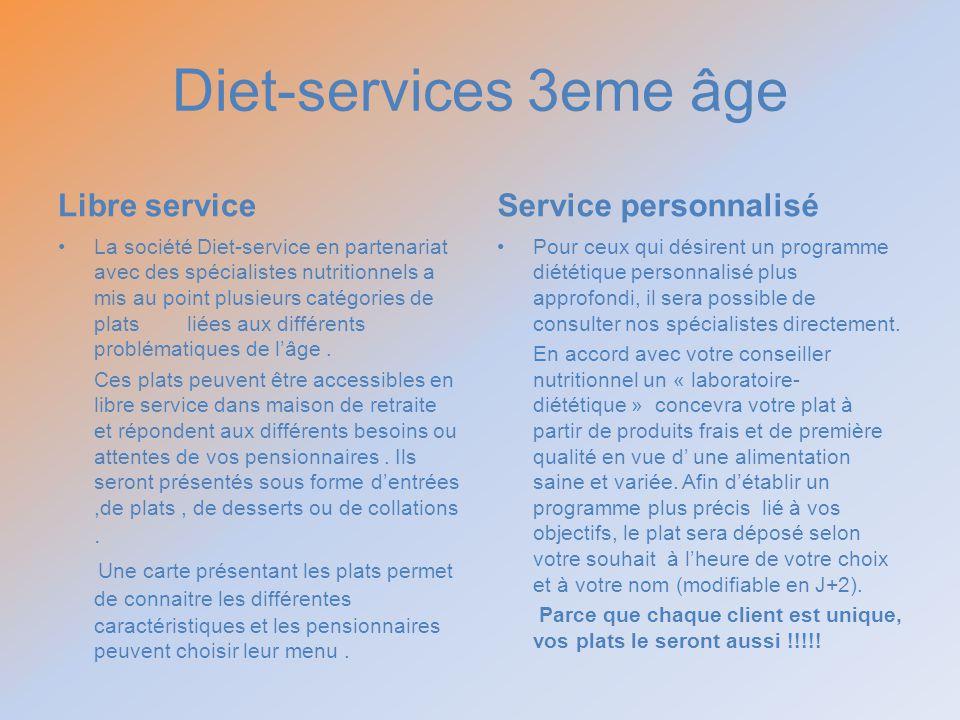 Diet-services 3eme âge Libre service Service personnalisé