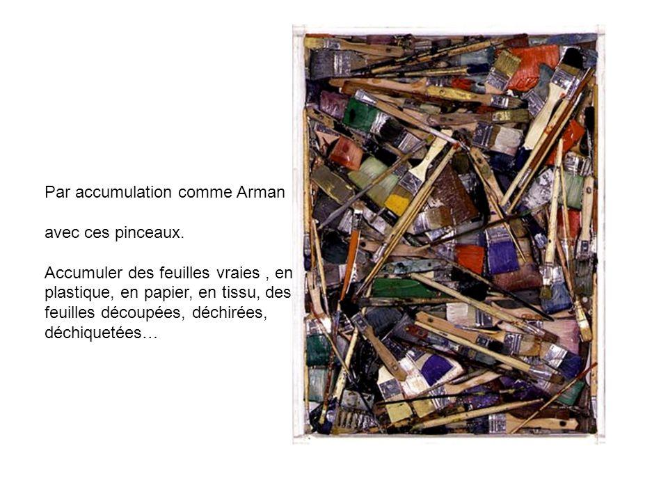 Par accumulation comme Arman