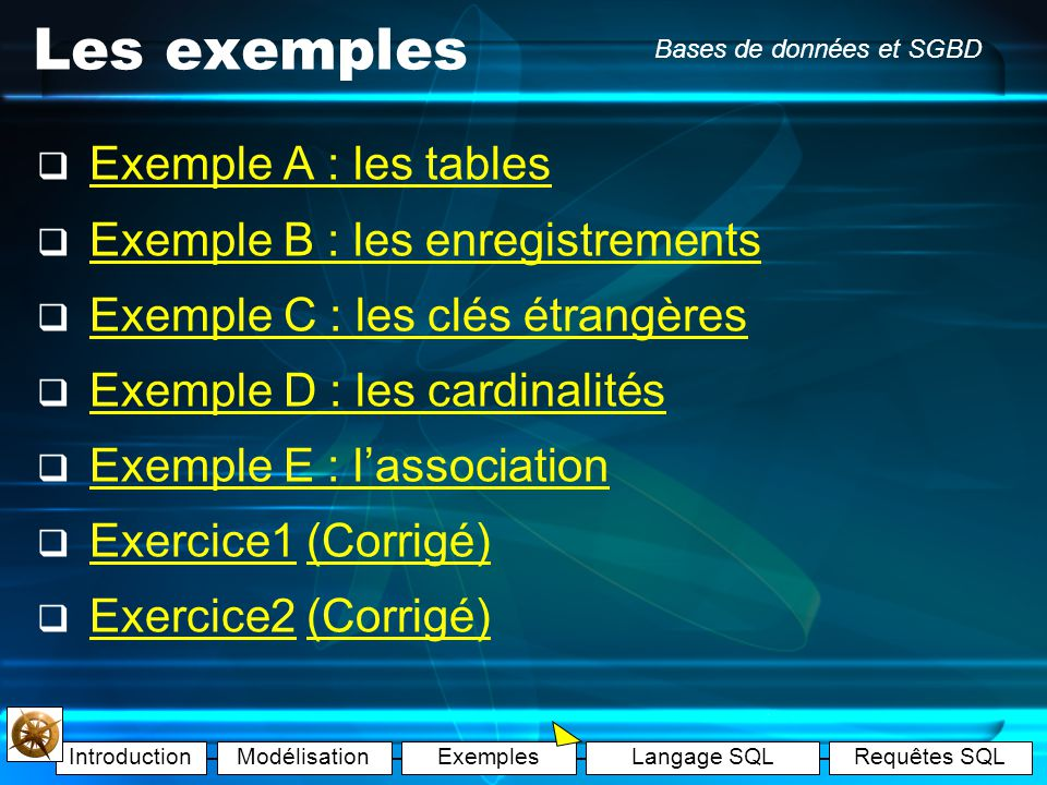 Les exemples Exemple A : les tables Exemple B : les enregistrements