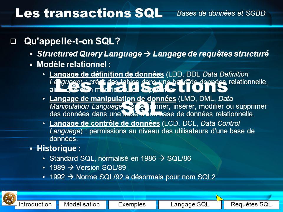 Les transactions SQL Les transactions SQL Qu appelle-t-on SQL
