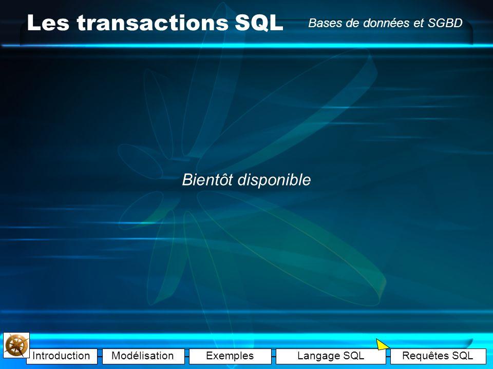 Les transactions SQL Bientôt disponible