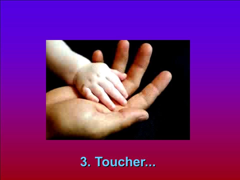 3. Toucher...