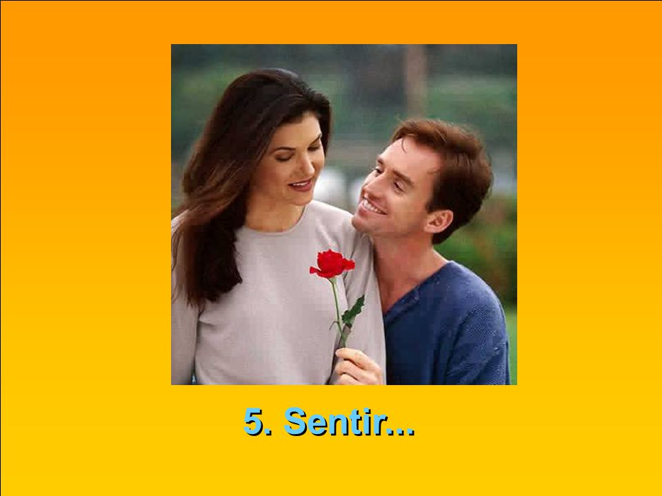 5. Sentir...