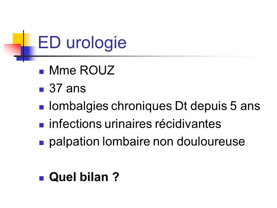 ED urologie Mme ROUZ 37 ans lombalgies chroniques Dt depuis 5 ans
