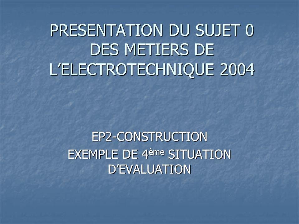 PRESENTATION DU SUJET 0 DES METIERS DE L'ELECTROTECHNIQUE 2004
