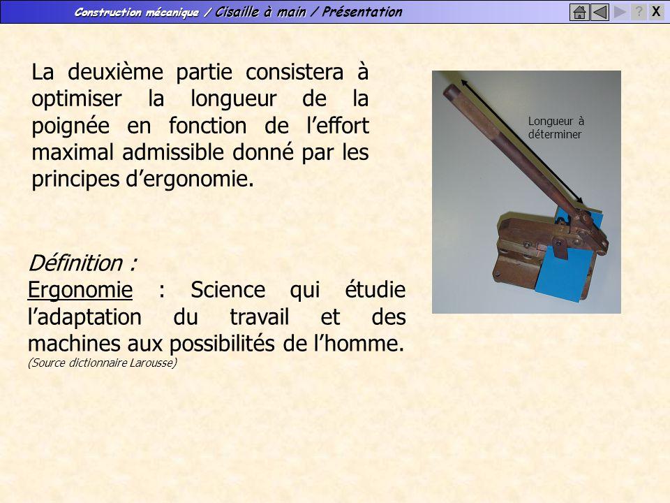 La deuxième partie consistera à optimiser la longueur de la poignée en fonction de l'effort maximal admissible donné par les principes d'ergonomie.
