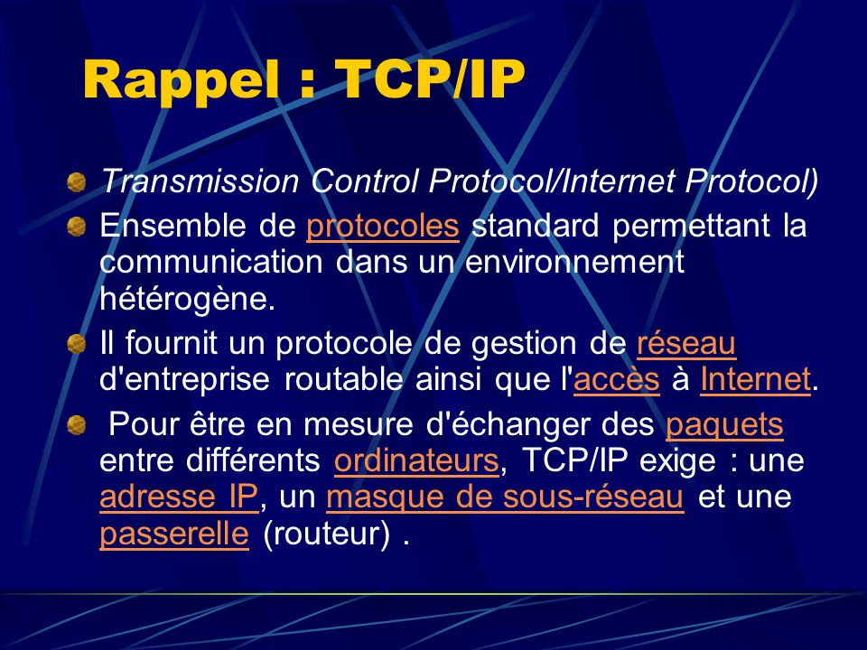 Rappel : TCP/IP Transmission Control Protocol/Internet Protocol)
