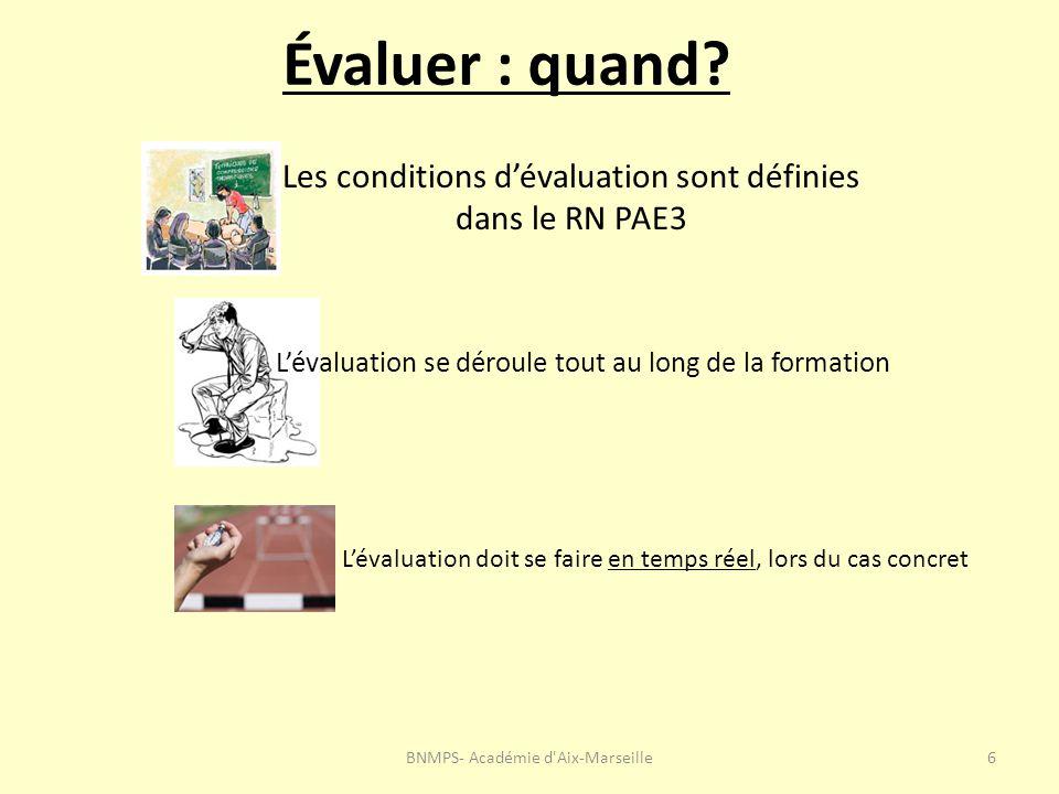 Évaluer : quand Les conditions d'évaluation sont définies dans le RN PAE3. L'évaluation se déroule tout au long de la formation.