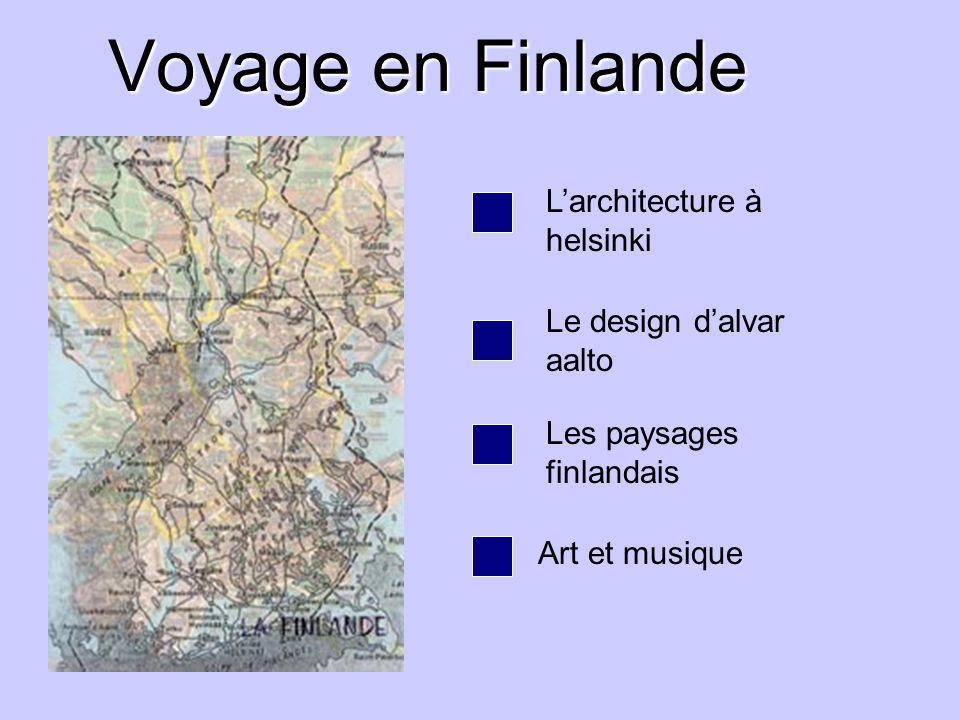 Voyage en Finlande L'architecture à helsinki Le design d'alvar aalto
