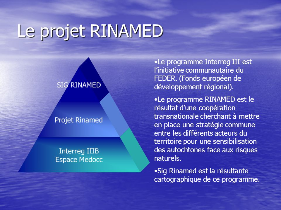Le projet RINAMED Le programme Interreg III est l'initiative communautaire du FEDER. (Fonds européen de développement régional).