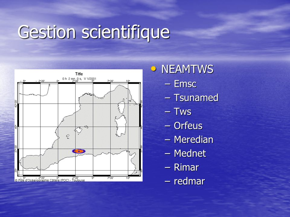 Gestion scientifique NEAMTWS Emsc Tsunamed Tws Orfeus Meredian Mednet