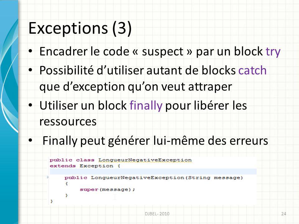 Exceptions (3) Encadrer le code « suspect » par un block try