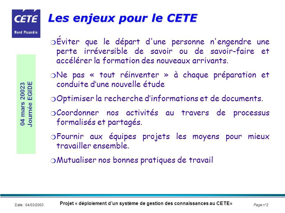 * Cete Nord Picardie, 9 septembre 2002. Les enjeux pour le CETE.